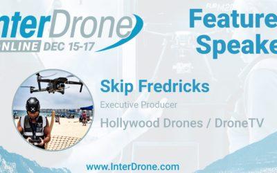 Skip Fredricks, Hollywood Drones   InterDrone Speaker Spotlight