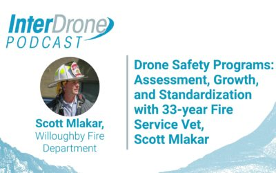Episode 62: Drone Safety Programs: From Growth to Standardization with 33-year Fire Vet Scott Mlakar