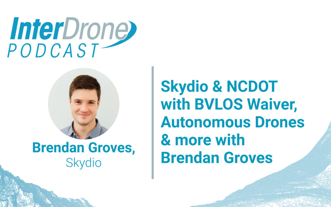 Episode 64: Skydio & NCDOT with BVLOS Waiver, Autonomous Drones & more with Brendan Groves of Skydio