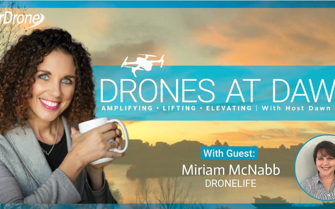 Drones at Dawn | Episode 1: Miriam McNabb, Dronelife