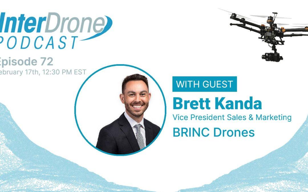 Episode 72: Brett Kanda, BRINC Drones: UAVs for SWAT Teams